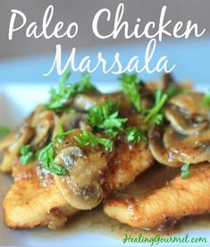 Paleo Chicken Marsala: All of the Flavor…None of the Flour  Packed with hearty mushrooms and topped with a light, flavorful sauce, this recipe is sure to be a favorite in your household.