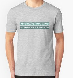 Faking It Inspired T-Shirt 'My Prince Charming Is Princess Sarcasm' by goldkndrick