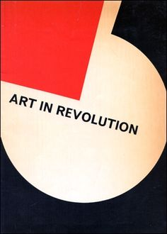 Art in Revolution : Soviet Art and Design Since 1917.  Exhibition catalog, Hayward Gallery, London, 1971.