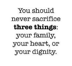 Family, heart, dignity