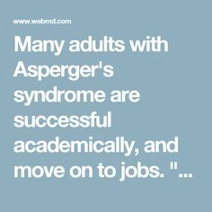 """Many adults with Asperger's syndrome are successful academically, and move on to jobs. """"Where they tend to be held back is on the social side in terms of relationships. Many of them are very lonely and suffer from depression because they can't make friends,"""" Baron-Cohen says."""