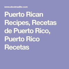 Puerto Rican Recipes, Recetas de Puerto Rico, Puerto Rico Recetas