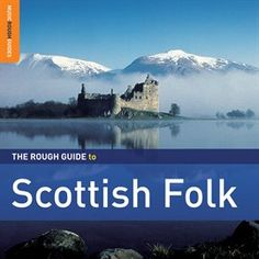 Rough Guide To Scottish Folk / Various Artists | Stream this album free with your Mesa Public Library card and Hoopla Digital. #hoopladigial
