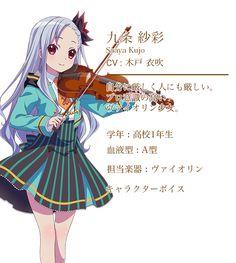 九条 紗彩(CV:木戸衣吹) 自分に厳しく人にも厳しい。プロ意識の高いヴァイオリン少女。 学年:高校1年生 血液型:A型 担当楽器:ヴァイオリン