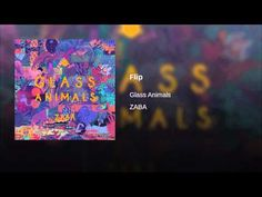 Glass Animals - Flip **