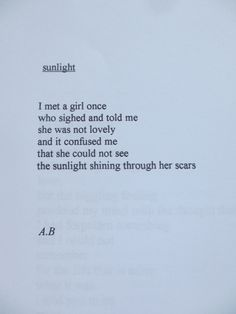 she could not see the sunlight shining through her scars.