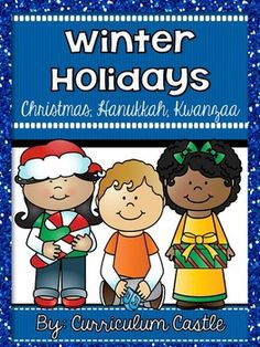 Winter Holidays: Christmas, Hanukkah and Kwanzaa Celebrations! | by Curriculum Castle
