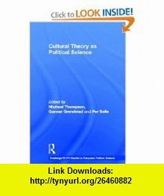 Cultural Theory as Political Science (Routledge/ECPR Studies in European Political Science) (9780415191975) Gunnar Grendstad, Per Selle, Michael Thompson , ISBN-10: 0415191971  , ISBN-13: 978-0415191975 ,  , tutorials , pdf , ebook , torrent , downloads , rapidshare , filesonic , hotfile , megaupload , fileserve