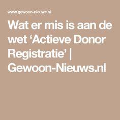 Wat er mis is aan de wet 'Actieve Donor Registratie' | Gewoon-Nieuws.nl