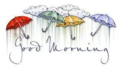 Rainy Day Good Morning Wish Card - KichuMichu. Good Morning Rainy Day, Good Morning Sunshine, Friday Morning, Good Morning Wishes, Rainy Days, Rainy Saturday, Morning Board, Rainy Day Quotes, Good Day Quotes