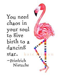 Flora the Flamingo Art Print - You Need Chaos in Your Soul to Give Birth to a Dancing Star - Art print for nursery, beach house, little girl on Etsy, $10.00
