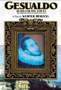 "Werner Herzog's fantastical documentary about Renaissance composer Don Carlo Gesualdo accused of double-murder in 1590.    ""On the floor of the bedroom, [officials] found the body of Don Fabrizio Carafa. The officials' report stated that the Duke was wearing only ""a woman's nightdress with fringes at the bottom, with ruffs of black silk""...[and] Lying on the bed was the body of Donna Maria d'Avalos, the famously alluring wife of Don Carlo Gesualdo..."""