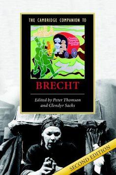 The Cambridge Companion to Brecht (Cambridge Companions to Literature) by Peter Thomson. $18.14. Publisher: Cambridge University Press; 2 edition (December 3, 2012). 368 pages