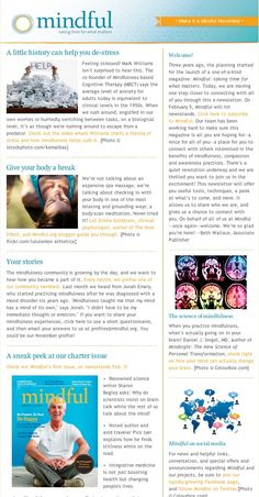 Mindful's first e-newsletter went out this month. Pick up next month's newsletter at http://www.mindful.org/page/newsletter