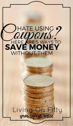 Hate clipping coupons? Me too. Here are the 5 best ways to save money buying groceries without redeeming a single coupon. Trust me, these are awesome! - Living on Fifty http://www.retiredby40blog.com/2016/04/11/save-money-buying-groceries-without-coupons/