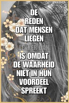 True Quotes, Qoutes, Motivational Quotes, Inspirational Quotes, Dutch Phrases, Dutch Quotes, What Is Life About, Word Porn, True Words