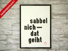 Poster: Sabbel nich – dat geiht | Letterpress D...