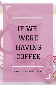 It's time to have a coffee and a chat - I'll tell you all about what's been happening in my world this month House Flipping Shows, Crooked Kingdom, Interesting Blogs, Good Bones, Blog Categories, Grow Together, Cat Health, Time To Celebrate, My Coffee