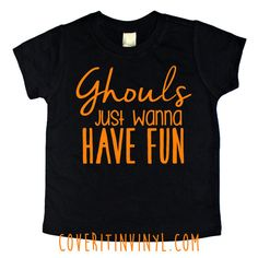 ghouls just wanna have fun tee halloween shirt ghouls ghosts more - Halloween Shirts For Ladies