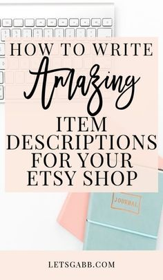 HOW TO WRITE ITEM DESCRIPTIONS FOR YOUR SHOP