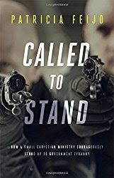 Called to Stand: How a Small Christian Ministry Courageously Stood Up to Government Tyranny  By Patricia Feijo  From time to time we read a book that makes us slow down to take in all the details. Called to Stand: How a Small Christian Ministry Courageously Stood Up to Government Tyranny by Patricia Feijo is one of those books.  The author takes us on a journey with her and her husband as they seek God. They lived the kind of life many would like to but are afraid to step out in faith.  From…