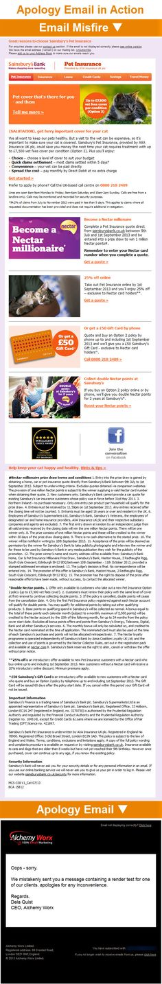 Alchemy Worx >> sent 7/15/13 >> This email marketing agency accidentally emailed a rendering test send for one of its clients to the subscribers of the agency's newsletter. Permission is sacred, so it was wise to make it clear to subscribers that they wouldn't be receiving any more emails from the client. And being veteran email marketers, they were able to respond quickly, sending a simple email that succinctly explained the error and apologized.