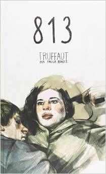 Bonet, Paula, 1980- 813 : Truffaut / per Paula Bonet Barcelona : Bridge, 2015 http://cataleg.ub.edu/record=b2154914~S1*cat