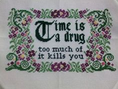 Time is a Drug Cross-Stitch Pattern by hardcorestitchcorps