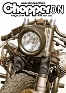 ChopperON #56 de Abril del 2013. La publicación mensual y online sobre la Cultura Custom. La primera semana de cada mes gratis en tu pantalla