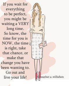 The Time is Now Encouragement  Art for by RoseHillDesignStudio #quotes #perfection #justbe