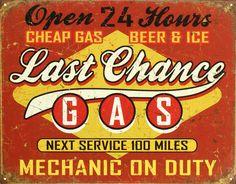 Last Chance Gas Station Garage Mechanic Distressed Retro Vintage Metal Tin Sign Car Signs, Garage Signs, Garage Art, Garage Logo, Garage Office, Office Bar, Garage Shop, Cheap Gas, Old Gas Pumps