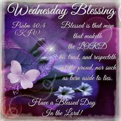 Wednesday Blessing, have a Blessed Day! Wednesday Morning Greetings, Blessed Wednesday, Happy Wednesday Quotes, Good Morning Wednesday, Have A Blessed Day, Wednesday Prayer, Sunday Quotes, Night Quotes, Good Morning Sister