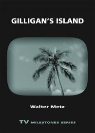 Gilligans Island | TV Milestones Series | Wayne State University Press
