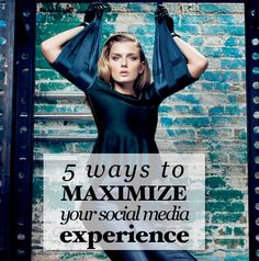 Five ways to maximize your social media experience