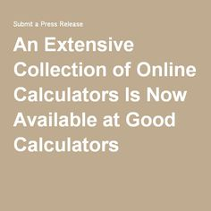 An Extensive Collection of Online Calculators Is Now Available at Good Calculators