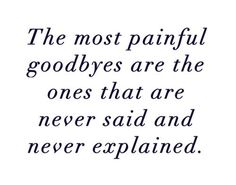 These painful goodbyes, makes you stronger and a little bitch! :P