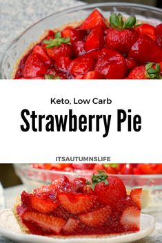 Summer Strawberry Pie - Keto, Low Carb - It's Autumn's Life