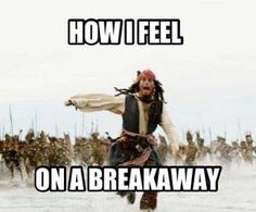 How I feel on a breakaway                                                                                                                                                                                 More