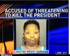 Please do not get me wrong. Threatening to kill the President is a really bad idea. But her face is hilarious!