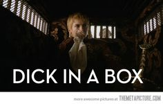 game of thrones joffrey dick in a box | Another use for the phrase... - The Meta Picture