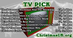 TV PICK: The Snowman/Snowman And The Snowdog; Carols From Kings; Pointless Celebrities Christmas Special; Michael McIntyre's Big Christmas Show; We're Going On A Bear Hunt; 8 Out Of 10 Cats Does Countdown Christmas Special; Top Of The Pops: Christmas Hits; Christmas Carols On ITV