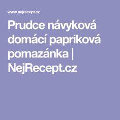 Prudce návyková domácí papriková pomazánka | NejRecept.cz Rum, Red Peppers, Rome
