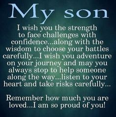 Moon Quotes Discover 10 Best Mother And Son Quotes Sons are a blessing and here are 10 quotes for mothers to express their love. We capture the love a mother feels for her son with the I love my son quotes. Love My Son Quotes, I Love My Son, Great Quotes, Inspiring Quotes, Quotes To Live By, Quotes Quotes, Mothers Love Quotes, Mothers Love For Her Son, Mother Son Quotes