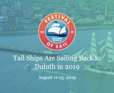 Festival of Sail: Tall Ships in Duluth — Lake Superior Tall Ships Bayfield Wisconsin, Tall Ships Festival, Sailboat Living, Duluth Minnesota, Sailing Adventures, Lake Superior, Places To See, Education, Van