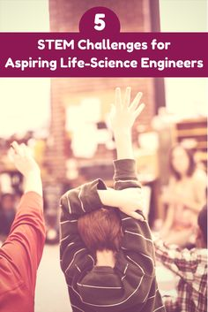 Want to inspire a lifelong love of life-science engineering while developing vital century skills? Try these five units, aligned with the life science you already teach. Engineering Projects, 21st Century Skills, World Problems, Stem Challenges, Stem Activities, Life Science, Classroom Ideas, Knowledge, Inspire