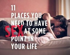 11 Places You Need to Have Sex At Some Point In Your Life