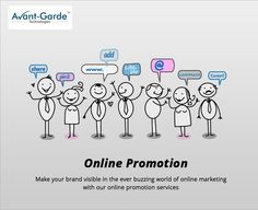 Online Promotion Amidst so many brands trying to highlight itself... Its time you make your brand visible in the ever buzzing world of online marketing with our online promotion services. ‪#‎Onlinepromotion‬ ‪#‎Brandmarketing‬ ‪#‎Avantgarde‬
