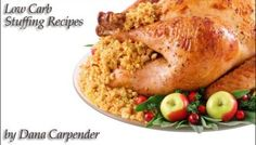 Low Carb Stuffing Recipes by Dana Carpender