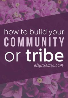 How To Build Your Community or Tribe #smm #marketing #biztips
