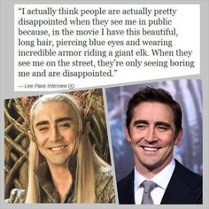 I think you are very, very wrong Mr. Lee Pace, you are not a disappointment in any way what so ever!!